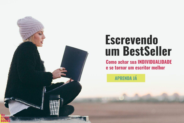 ESCREVENDO UM BESTSELLER | COMO ACHAR SUA INDIVIDUALIDADE | THEREVIEWBOOKS.COM.BR