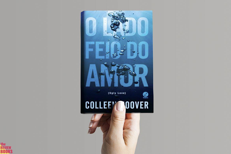 O LADO FEIO DO AMOR | COLLEEN HOOVER | THEREVIEWBOOKS.COM.BR
