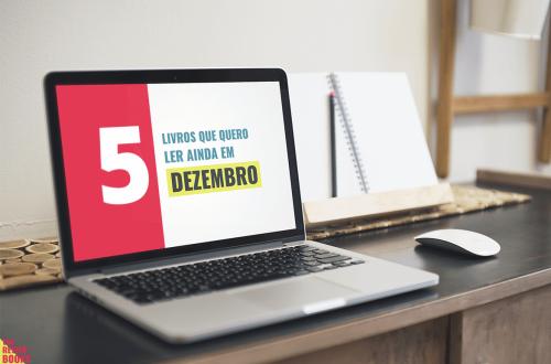 5 LIVROS QUE PRETENDO LER EM DEZEMBRO | THEREVIEWBOOKS.COM.BR