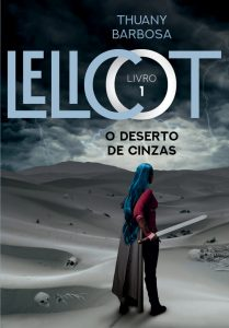 LELICOT O DESERTO DAS CINZAS | THUANY BARBOSA | THEREVIEWBOOKS.COM.BR
