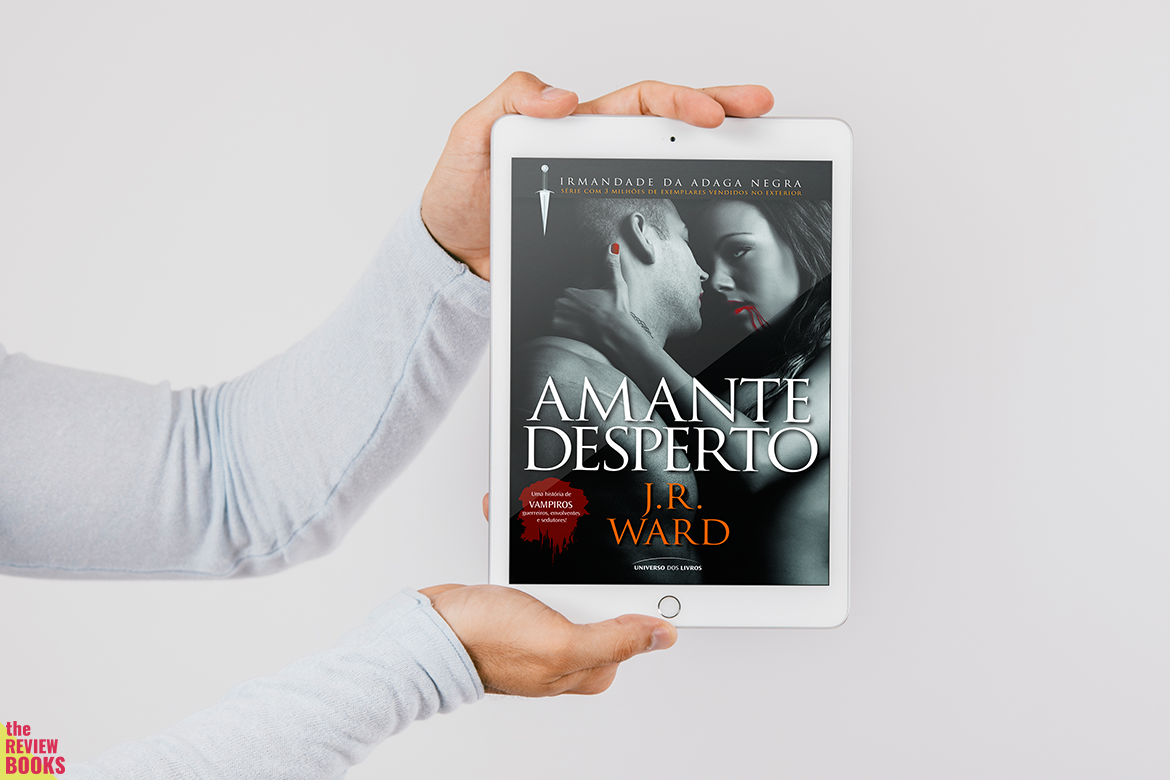 AMANTE DESPERTO | J. R. WARD | THEREVIEWBOOKS.COM.BR