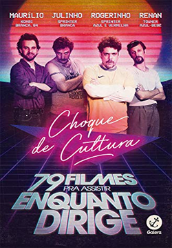CHOQUE DE CULTURA | CAITO MAINIER, DANIEL FURLAN, DAVID BENINCÁ, FERNANDO FRAIHA, JULIANO ENRICO, LEANDRO RAMOS, PEDRO LEITE E RAUL CHEQUER | THE REVIEW BOOKS