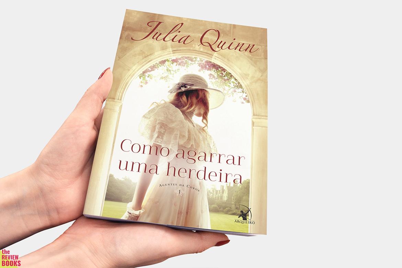 COMO AGARRAR UMA HERDEIRA | JULIA QUINN | THEREVIEWBOOKS.COM.BR