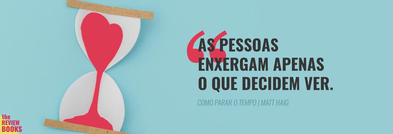 COMO PARAR O TEMPO | MATT HAIGH | THEREVIEWBOOKS.COM.BR