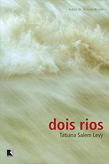 DOIS RIOS | TATIANA SALEM LEVY | THEREVIEWBOOKS.COM.BR