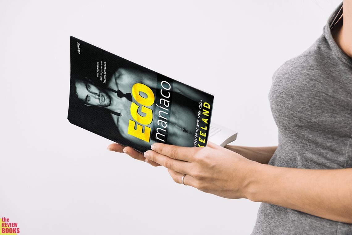 EGOMANÍACO | VI KEELAND | THEREVIEWBOOKS.COM.BR