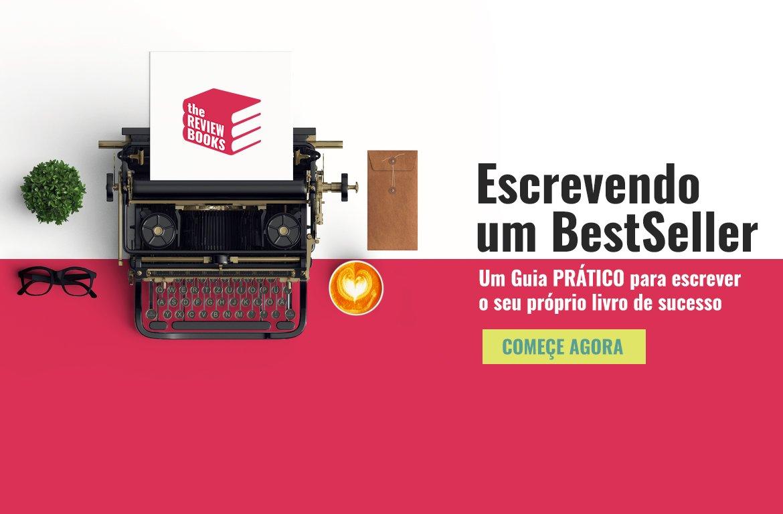 ESCREVENDO UM BESTSELLER | THEREVIEWBOOKS.COM.BR