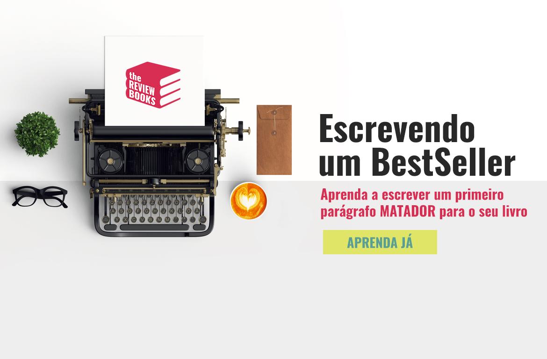 ESCREVENDO UM BESTSELLER | A PRIMEIRA FRASE | THEREVIEWBOOKS.COM.BR