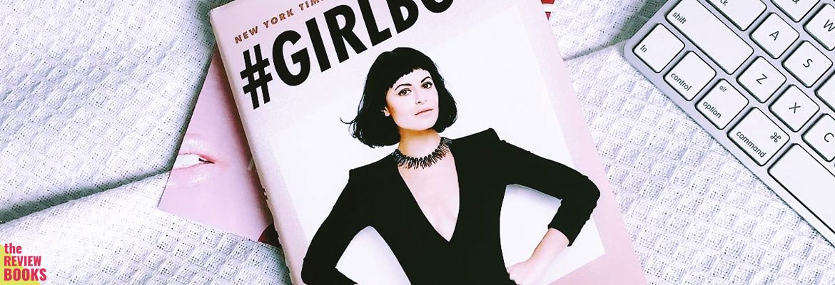 GIRL BOSS | SOPHIA AMORUSO | THEREVIEWBOOKS.COM.BR