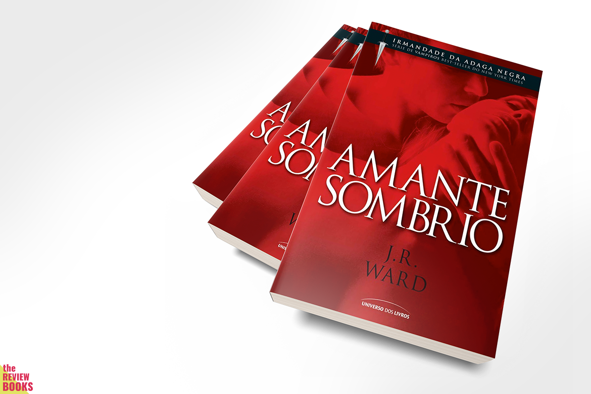 AMANTE SOMBRIO | J. R. WARD | THEREVIEWBOOKS.COM.BR