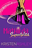 MATHILDA SUPER WITCH 1 | ORDEM DE LEITURA KRISTEN ASHLEY | THEREVIEWBOOKS.COM.BR