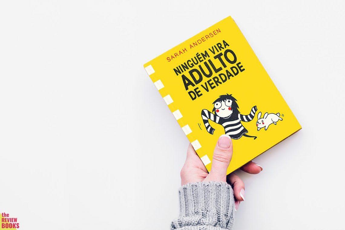 NINGUÉM VIRA ADULTO DE VERDADE | SARAH ANDERSEN | THEREVIEWBOOKS.COM.BR
