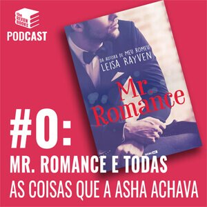 PODCAST: MR. ROMANCE
