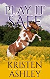 PLAY IT SAFE | ORDEM DE LEITURA KRISTEN ASHLEY | THEREVIEWBOOKS.COM.BR