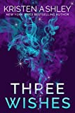 THREE WISHES | ORDEM DE LEITURA KRISTEN ASHLEY | THEREVIEWBOOKS.COM.BR